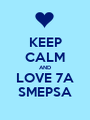 KEEP CALM AND LOVE 7A SMEPSA - Personalised Poster A1 size
