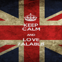 KEEP CALM AND LOVE 7ALABLB - Personalised Poster A1 size