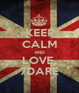 KEEP CALM AND LOVE  7DARE - Personalised Poster A1 size