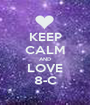 KEEP CALM AND LOVE 8-C - Personalised Poster A1 size