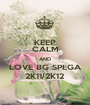 KEEP CALM AND LOVE 8G SPEGA 2K11/2K12 - Personalised Poster A1 size