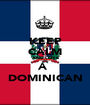 KEEP CALM AND LOVE A  DOMINICAN - Personalised Poster A1 size