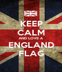 KEEP CALM AND LOVE A ENGLAND FLAG - Personalised Poster A1 size