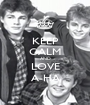 KEEP CALM AND LOVE A-HA - Personalised Poster A1 size