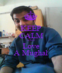 KEEP CALM AND Love A Mughal - Personalised Poster A1 size
