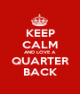 KEEP CALM AND LOVE A QUARTER BACK - Personalised Poster A1 size