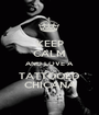 KEEP CALM AND LOVE A TATTOOED CHICANA - Personalised Poster A1 size