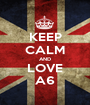 KEEP CALM AND LOVE A6 - Personalised Poster A1 size