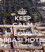 KEEP CALM AND LOVE ABBASI HOTEL - Personalised Poster A1 size