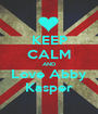 KEEP CALM AND Love Abby Kasper - Personalised Poster A1 size