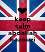 keep calm and love abdallah bazouzi - Personalised Poster A1 size
