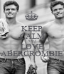 KEEP CALM AND LOVE ABERCROMBIE - Personalised Poster A1 size