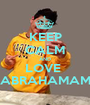 KEEP CALM AND LOVE  ABRAHAMAM - Personalised Poster A1 size