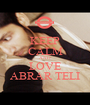 KEEP CALM AND LOVE ABRAR TELI - Personalised Poster A1 size