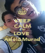 KEEP CALM AND LOVE  Adel&Murad - Personalised Poster A1 size