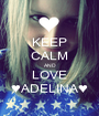 KEEP CALM AND LOVE ♥ADELINA♥ - Personalised Poster A1 size