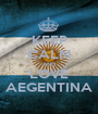 KEEP CALM AND LOVE AEGENTINA - Personalised Poster A1 size