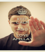 KEEP CALM AND LOVE AFELLAY - Personalised Poster A1 size