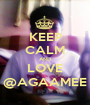 KEEP CALM AND LOVE @AGAAMEE - Personalised Poster A1 size