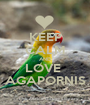 KEEP CALM AND LOVE  AGAPORNIS - Personalised Poster A1 size