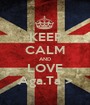 KEEP CALM AND LOVE Aga.Ta > - Personalised Poster A1 size