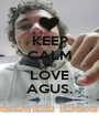 KEEP CALM AND LOVE AGUS. - Personalised Poster A1 size