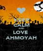 KEEP CALM AND LOVE  AHMOYAH - Personalised Poster A1 size