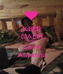 KEEP CALM AND Love Ahyanna - Personalised Poster A1 size