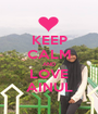 KEEP CALM AND LOVE AINUL - Personalised Poster A1 size