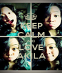 KEEP CALM AND LOVE AKILA - Personalised Poster A1 size