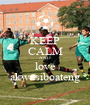 KEEP CALM AND love akwasiboateng - Personalised Poster A1 size