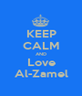 KEEP CALM AND Love Al-Zamel - Personalised Poster A1 size