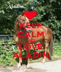 KEEP CALM AND LOVE ALADIN - Personalised Poster A1 size