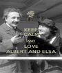 KEEP CALM AND LOVE ALBERT AND ELSA - Personalised Poster A1 size
