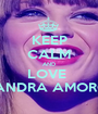 KEEP CALM AND LOVE  ALESSANDRA AMOROSO <3 - Personalised Poster A1 size