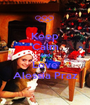 Keep Calm And Love Alessia Praz - Personalised Poster A1 size