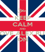 KEEP CALM AND LOVE ALEX RUN ON - Personalised Poster A1 size