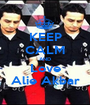 KEEP CALM AND Love Alie Akbar - Personalised Poster A1 size
