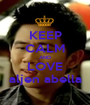 KEEP CALM AND LOVE aljen abella - Personalised Poster A1 size