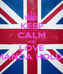 KEEP CALM AND LOVE AMANDA HOLDEN - Personalised Poster A1 size