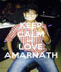 KEEP CALM AND LOVE AMARNATH - Personalised Poster A1 size