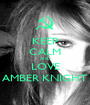 KEEP CALM AND LOVE AMBER KNIGHT - Personalised Poster A1 size