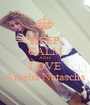 KEEP CALM AND LOVE Amelia Natascha - Personalised Poster A1 size