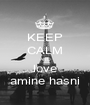 KEEP CALM AND love amine hasni - Personalised Poster A1 size