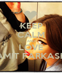 KEEP CALM AND LOVE AMIT FARKASH - Personalised Poster A1 size