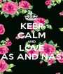 KEEP CALM AND LOVE ANAS AND NASSIM - Personalised Poster A1 size
