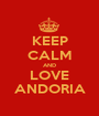 KEEP CALM AND LOVE ANDORIA - Personalised Poster A1 size