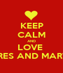 KEEP CALM AND LOVE  ANDRES AND MARTINA  - Personalised Poster A1 size