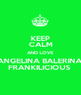 KEEP CALM AND LOVE  ANGELINA BALERINA  FRANKILICIOUS  - Personalised Poster A1 size
