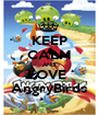 KEEP CALM AND LOVE  AngryBirds - Personalised Poster A1 size